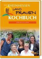 Das Rheinhessen Kochbuch: Rheinhessen weiblich