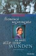 Florence Nightingale - Er heilt alle ihre Wunden