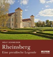 Rheinsberg: Eine preußische Legende (Brandenburg »im Quadrat«)