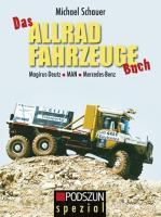 Das Allradfahrzeuge Buch: Magirus-Deutz, MAN, Mercedes-Benz