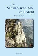 Die Schwäbische Alb im Gedicht: Eine Anthologie