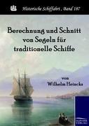 Berechnung und Schnitt von Segeln für traditionelle Schiffe: Handbuch für Kapitäne, Steuerleute und Segelmacher