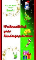 Weihnachtlich gute Kindergeschichten Band 1