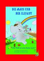 Die Maus und der Elefant: Die Welt ist eine Reise wert - Top-Bilderbuch - Maus, Reise, Weltreise, Urlaub, Ferien, Abenteuer, Elefant, Mousepad, Mäuse,