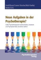 Neue Aufgaben der Psychotherapie?: Sollen Psychotherapeuten krankschreiben, einweisen und Psychopharmaka verordnen dürfen?