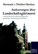 Andeutungen über Landschaftsgärtnerei Hermann Fürst von Pückler-Muskau Author