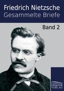 Gesammelte Briefe Friedrich Wilhelm Nietzsche Author