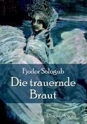 Die Trauernde Braut Fjodor Sologub Author