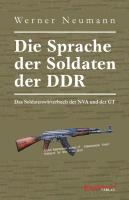 Die Sprache der Soldaten der DDR. Das Soldatenwörterbuch der NVA und der GT