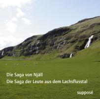 Die Saga-Aufnahmen: Die Saga von Njáll (Njáls saga) / Die Saga der Leute aus dem Lachsflusstal (Laxdaela saga)