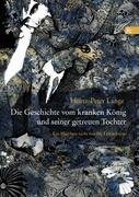 Die Geschichte vom kranken König und seiner getreuen Tochter Heinz-Peter Lange Author