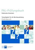 PAL-Prüfungsbuch - Elektrische Sicherheit: Testaufgaben für die Berufsbildung - Elektroberufe