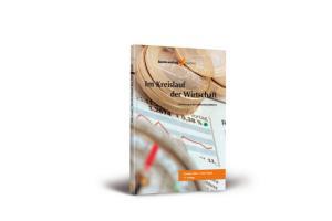 Im Kreislauf der Wirtschaft: Einführung in die Volkswirtschaftslehre