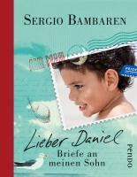 Lieber Daniel: Briefe an meinen Sohn
