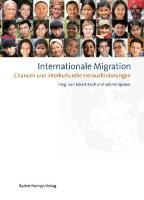 Internationale Migration: Chancen und interkulturelle Herausforderungen (Texte der Fakultät für Studium Generale und Interdisziplinäre Studien)