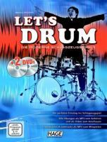 Let's Drum: Die moderne Schlagzeugschule. Der perfekte Einstieg ins Schlagzeugspiel, für den Schlagzeugunterricht und das Selbststudium, für Anfänger, ... und leicht fortgeschrittene Spieler