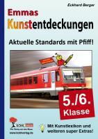 Emmas Kunstentdeckungen (5.-6. Schuljahr): Aktuelle Standards mit Pfiff!