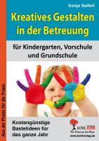 Kreatives Gestalten in der Betreuung für Kindergarten, Vorschule und Grundschule