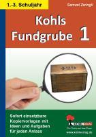 Kohls Fundgrube 1 (1.-3. Schuljahr)