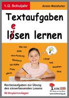 Textaufgaben l(e)ösen lernen im 1.-2. Schuljahr: Rechenaufgaben zur Übung des sinnerfassenden Lesens: Rechenaufgaben zur bung des sinnerfassenden Lesens