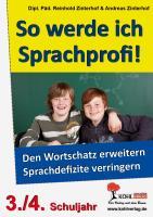 So werde ich Sprachprofi! / 3.-4. Schuljahr: Den Wortschatz erweitern und Sprachdefizite verringern