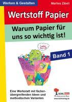 Wertstoff Papier: Band 1: Warum Papier für uns so wichtig ist!