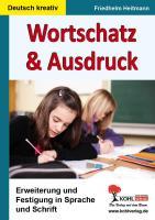 Wortschatz & Ausdruck: Erweiterung & Festigung in Sprache und Schrift