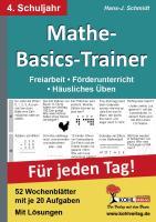 Mathe-Basics-Trainer 4. Schuljahr. Für jeden Tag!: Freiarbeit - Förderunterricht - Häusliches Üben. Für jeden Tag! 52 Wochenblätter mit je 20 Aufgaben. Mit Lösungen