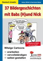 37 Bildergeschichten mit Babs (H)und Nick: Witzige Cartoons erarbeiten, vervollständigen und selbst gestalten