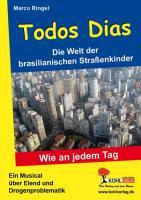 Todos Dias Die Welt der brasilianischen Straßenkinder: Ein Musical über Elend und Drogenproblematik