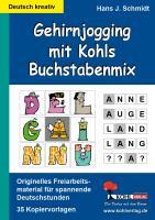 Gehirnjogging mit Kohls Buchstabenmix: Freiarbeitsmaterial für einen spannenden Deutschunterricht