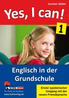 Yes, I can!: Englisch in der Grundschule