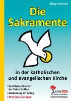 Die Sakramente in der katholischen und evangelischen Kirche: Sichtbare Zeichen der Nähe Gottes