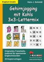 Gehirnjogging mit Kohls 3x3-Lettermix: Freiarbeitsmaterial für einen spannenden Englischunterricht