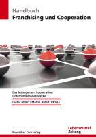 Handbuch Franchising und Cooperation: Das Management kooperativer Unternehmensnetzwerke (Edition Lebensmittel Zeitung)