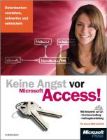 Keine Angst vor Access! FürAccess2003bis2010: Datenbankenverstehen,entwerfenundentwickeln;fürAccess2003bis2010
