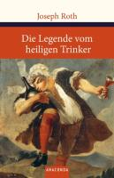 Die Legende vom heiligen Trinker (Große Klassiker zum kleinen Preis, Band 120)