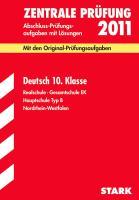 Abschluss-Prüfungsaufgaben Realschule Nordrhein-Westfalen; Deutsch 10. Klasse 2012; Mit den Original-Prüfungsaufgaben Jahrgänge 2007-2011 mit ... · Gesamtschule EK · Hauptschule Typ B.