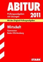 Abitur-Prüfungsaufgaben Gymnasium Baden-Württemberg. Mit Lösungen: Abitur-Prüfungsaufgaben Gymnasium Baden-Württemberg; Wirtschaft 2012; Mit den ... Jahrgänge 2007-2011 mit Lösungen.