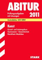 Abitur 2012 Kunst. Grundkurs / Leistungskurs Gymnasium Gesamtschule Nordrhein-Westfalen: Zentralabitur 2012 NRW. Prüfungsaufgaben mit Lösungen