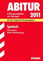 Abitur 2009 Spanisch. Gymnasium Baden-Württemberg 2004 - 2008