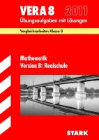 Vergleichsarbeiten VERA 8. Klasse; Mathematik Version B: Realschule 2012; Übungsaufgaben mit Lösungen