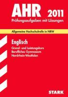 Abitur 2012 Englisch. Berufskolleg Nordrhein-Westfalen: Zentralabitur - Prüfungsaufgaben 2009 bis 2011 mit Lösungen