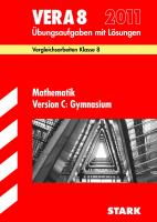Vergleichsarbeiten VERA 8. Klasse Mathematik Version C: Gymnasium 2012; Übungsaufgaben mit Lösungen