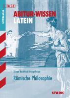 STARK Abitur-Wissen - Latein Römische Philosophie (STARK-Verlag - Abitur- und Prüfungswissen)