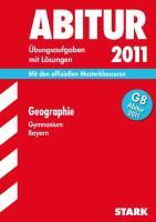 Abitur-Prüfungsaufgaben Gymnasium Bayern. Mit Lösungen; Geographie mit CD-ROM G8 Abitur 2012; Mit den Original-Prüfungsaufgaben 2011 und Übungsaufgaben