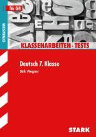 STARK Klassenarbeiten Gymnasium - Deutsch 7. Klasse