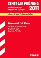 Abschluss-Prüfungsaufgaben Realschule Nordrhein-Westfalen; Mathematik 10. Klasse 2012; Mit den Original-Prüfungsaufgaben Jahrgänge 2007-2011 mit Lösungen