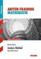 Abitur-Training Mathematik; Analysis Wahlteil; Abitur 2012 und 2013 · Baden-Württemberg.