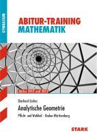Abitur-Training Mathematik Analytische Geometrie. Pflicht- und Wahlteil Baden-Württemberg: Abitur 2012 und 2013